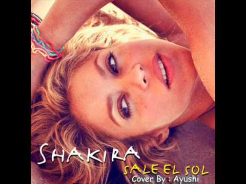 Sale El Sol-Shakira (cover by Ayushi)