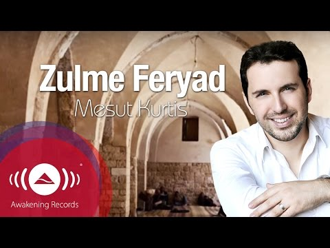 Zulme Feryad - Mesut Kurtis