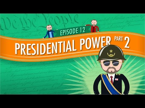 Presidential Powers 2: Crash Course Government and Politics
