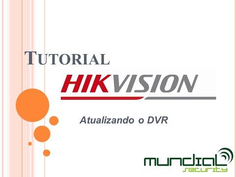 Tutorial Hikvision - Atualizar DVR - Mundial Security