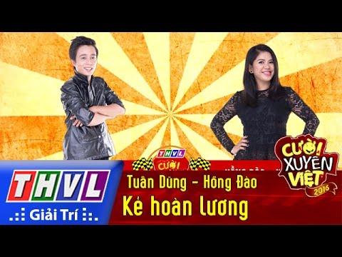 THVL | Cười xuyên Việt 2016 – Tập 4: Kẻ hoàn lương – Tuấn Dũng, Hồng Đào