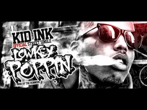 Kid Ink- &quot;Lowkey Poppin&quot; (Prod by The Runners)
