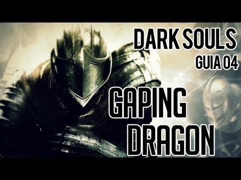 Dark Souls - Guia Parte 04 -  - Boss  Gaping Dragon - N i l l O 21....