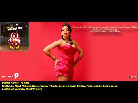 New Destra : HANDLE THE RIDE [2013 Trinidad Soca][Full Throttle Riddim, Precision Productions]