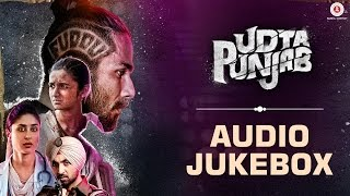 Udta Punjab Audio Jukebox