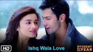 Ishq Wala Love - Student Of The Year