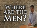 Where are the Men? - Paul Washer