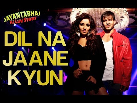 Dil Na Jaane Kyun Full Song - Jayantabhai Ki Luv Story - Video