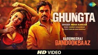 Ghungta - Babumoshai Bandookbaaz