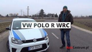 Volkswagen Polo R WRC 2.0 TSI 220 KM - test AutoCentrum.pl