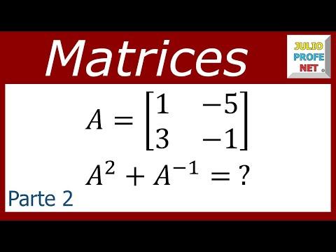 Suma del cuadrado de una matriz y su inversa (parte 2 de 2)