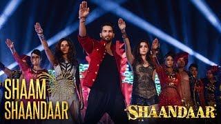 Shaam Shaandaar Song - Shaandaar