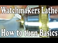 Watchmakers lathe - How to turn Basic Cuts[1]