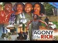 Agony of the Rich 2 - Nollywood Movies 2014