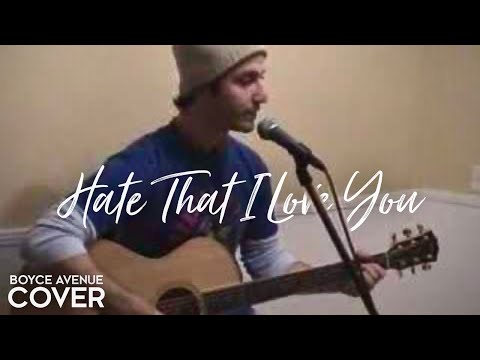 Rihanna / Neyo - Hate That I Love You (Boyce Avenue acoustic cover) on iTunes‬ & Spotify