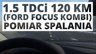 Ford Focus Kombi 1.5 TDCi 120 KM (MT) - pomiar spalania