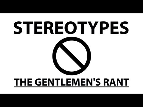 The Gentlemen's Rant: Stereotypes