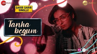 Tanha Begum - Qarib Qarib Singlle