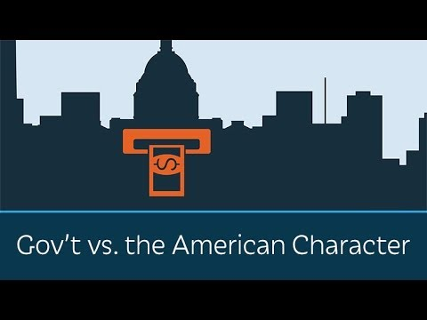 The Government vs. the American Character