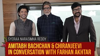 Amitabh Bachchan & Chiranjeevi in conversation with Farhan Akhtar | SyeRaa