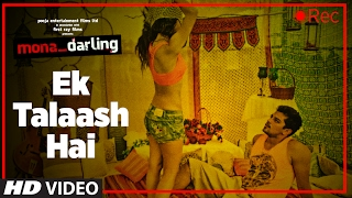 Ek Talaash Hai Video Song | Mona Darling