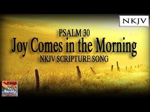 "Psalm 30 Song ""Joy Comes in the Morning"" (Christian Praise Worship Scripture w/ Lyrics)"