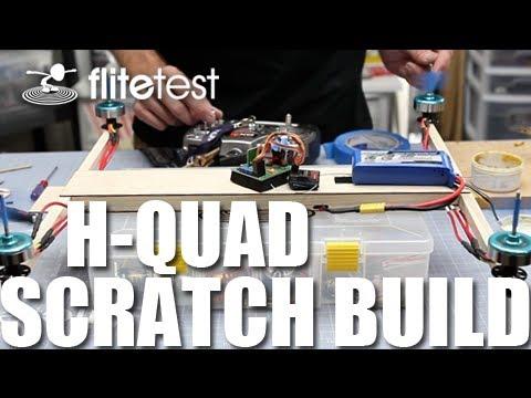 Flite Test - H-Quad - SCRATCH BUILD - UC9zTuyWffK9ckEz1216noAw