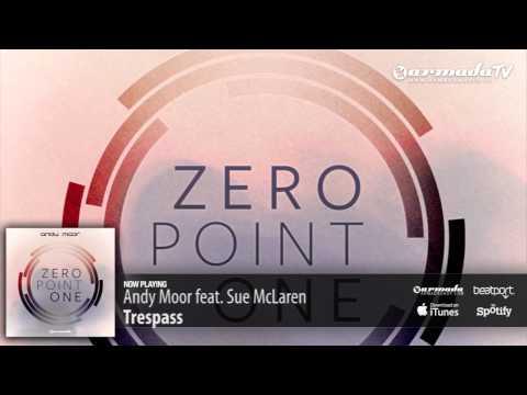 Andy Moor feat  Sue McLaren -  Trespass (Zero Point One album preview)