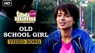Old School Girl Song - Tanu Weds Manu Returns