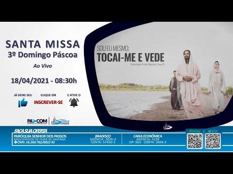 Missa 3º Domingo da Páscoa  - 18/04/2021 - 08:30h