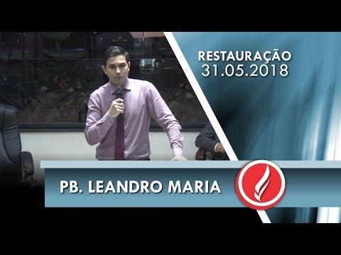 Noite da Restauração - Pb. Leandro Maria - 31 05 2018