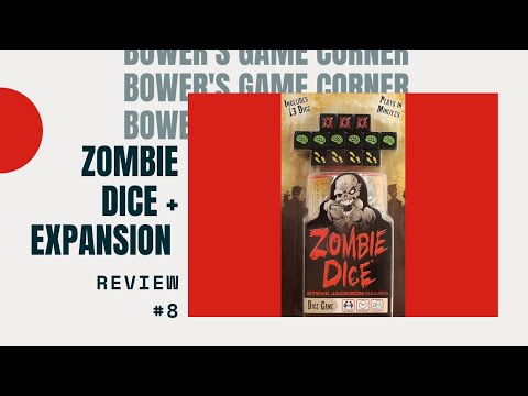 Bower's Game Corner: Zombie Dice & Zombie Dice 2: Double Feature Review
