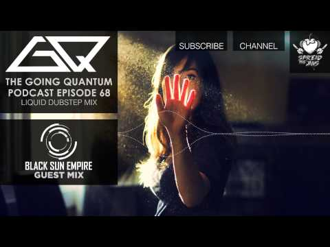 GQ Podcast - Liquid Dubstep Mix & Black Sun Empire Guest Mix [Ep.68]