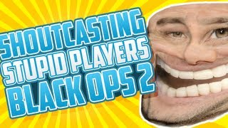 Shoutcasting Stupid Black Ops 2 Players