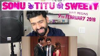 Sonu Ke Titu Ki Sweety Trailer   Luv Ranjan   Kartik, Nushrat, Sunny   Reaction by RajDeepLive