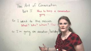 How to keep a conversation going, English Conversation Skills, engvid