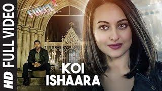 Koi Ishaara  Full Video Song  Force 2  John Abraham, Sonakshi Sinha, Amaal Mallik  Armaan Malik