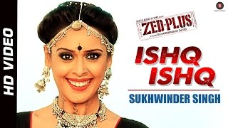 Ishq Ishq - Offical Video - Zed Plus