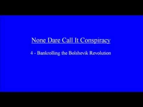 None Dare Call It Conspiracy  Chapter 4   Bankrolling the Bolshevik Revolution