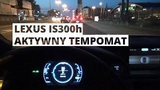 Lexus IS 300h - działanie aktywnego tempomatu
