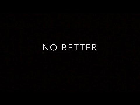 No Better