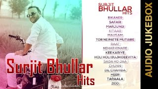 SURJIT BHULLAR HITS  Audio Jukebox  New Punjabi Songs 2015