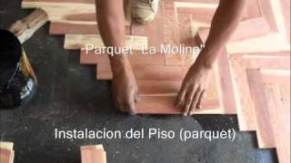PARQUET LA MOLINA - Paso # 3.Instalacion del Piso (Parquet).wmv