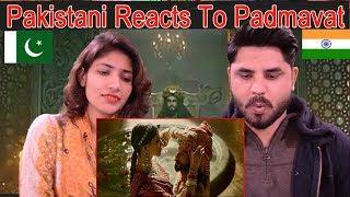 Pakistani Reacts To   Padmaavat   Official Trailer   Ranveer Singh   Deepika Padukone   Shahid Kapoo
