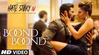 Boond Boond | Hate Story IV