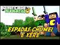 Minecraft: A REVOLUÇÃO - ESPADA CHUMEI E XÊRE! #39