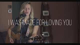 I Was Made For Loving You - Tori Kelly & Ed Sheeran (cover)