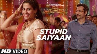 STUPID SAIYAAN Video Song | WHY CHEAT INDIA