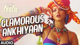 'Glamorous Ankhiyaan' Full Song (Audio)   Sunny Leone   Ek Paheli Leela   Meet Bros Anjjan