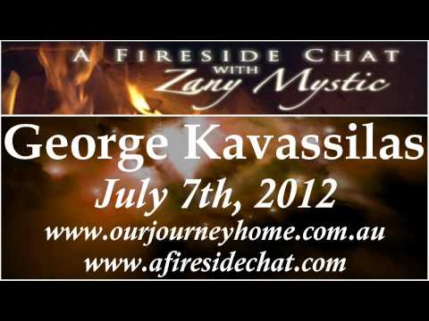 George Kavassilas on A Fireside Chat - Our Universal Journey Part 1/2 - July 7th, 2012